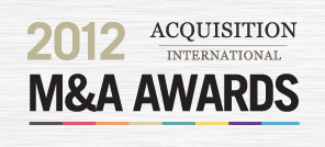 2012 Acquisition International Merger & Acquisition Awards – Recognizing Excellence in the International M&A Market